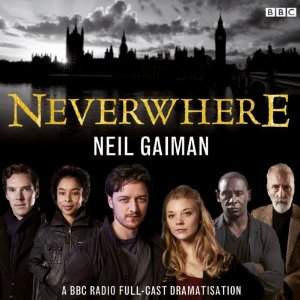 Drop Everything and Listen to Neverwhere from BBC Radio